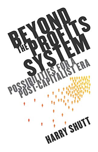 9781848134171: Beyond the Profits System: Possibilities for a Post-Capitalist Era