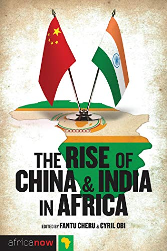9781848134362: The Rise of China and India in Africa: Challenges, Opportunities and Critical Interventions