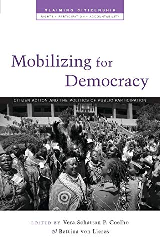 9781848134454: Mobilizing for Democracy: Citizen Action and the Politics of Public Participation (Claiming Citizenship - Rights, Participation and Accountability)