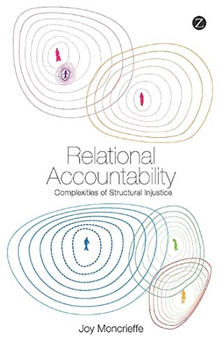Relational Accountability: Complexities of Structural Injustice (Hardback): Joy Moncrieffe