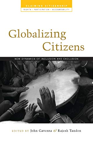 9781848134720: Globalizing Citizens: New Dynamics of Inclusion and Exclusion (Claiming Citizenship - Rights, Participation and Accountability)