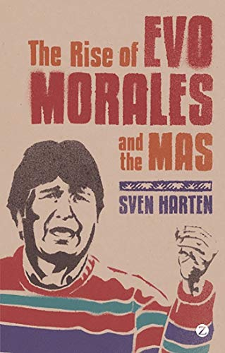 9781848135239: The Rise of Evo Morales and the MAS