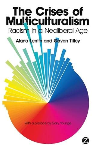 9781848135802: The Crises of Multiculturalism: Racism in a Neoliberal Age