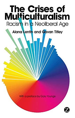 9781848135819: The Crises of Multiculturalism: Racism in a Neoliberal Age