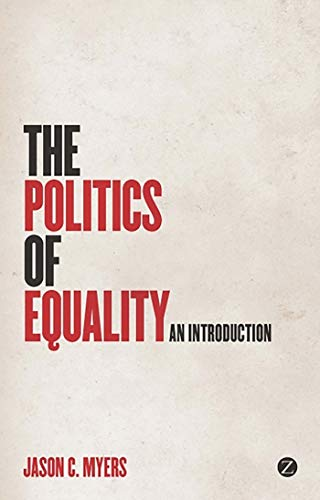 The Politics of Equality: An Introduction: Jason C. Myers
