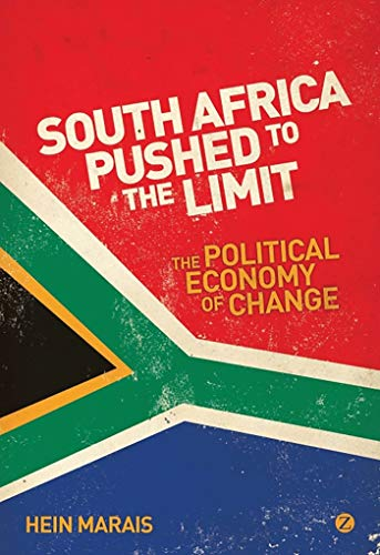 South Africa Pushed to the Limit: The Political Economy of Change: Marais, Hein