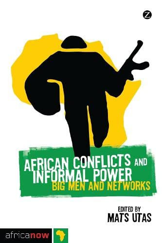 9781848138834: African Conflicts and Informal Power: Big Men and Networks (Africa Now)