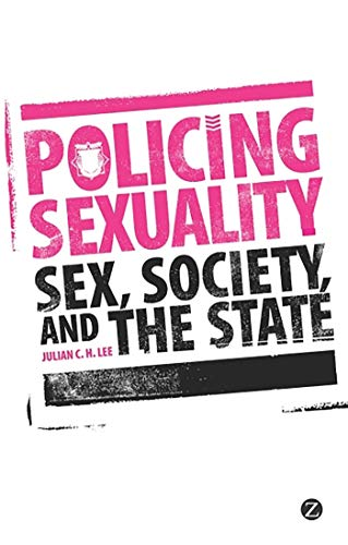 9781848138964: Policing Sexuality: Sex, Society, and the State