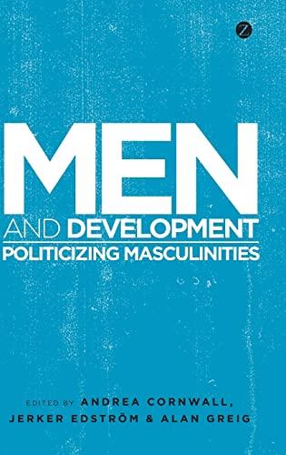Men and Development: Politicizing Masculinities: Zed Books
