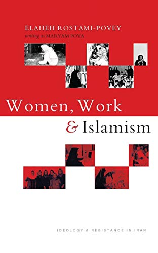 9781848139824: Women, Work and Islamism: Ideology and Resistance in Iran