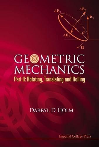 9781848161559: GEOMETRIC MECHANICS: Part 2, Rotating, Translating and Rolling (Pt. II)