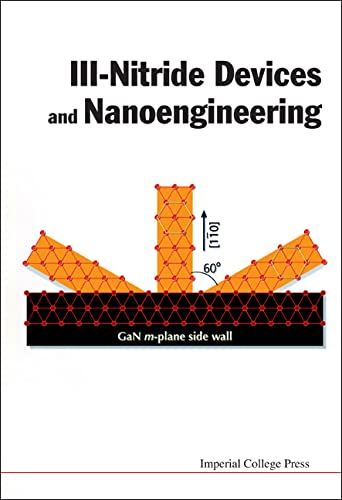 III-Nitride Devices and Nanoengineering (Hardcover): Zhe Chuan Feng