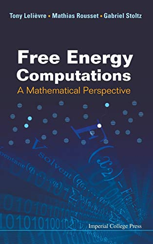 Free Energy Computations: A Mathematical Perspective: Tony Lelievre; Gabriel