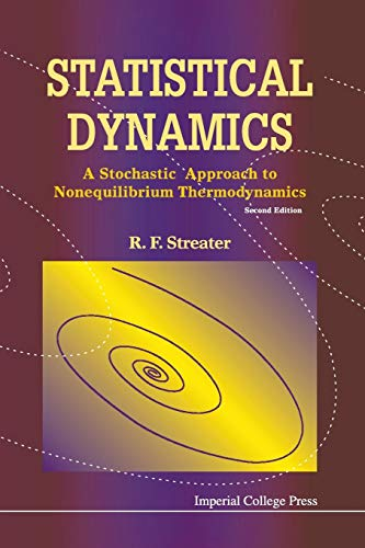 9781848162501: Statistical Dynamics: A Stochastic Approach to Nonequilibrium Thermodynamics