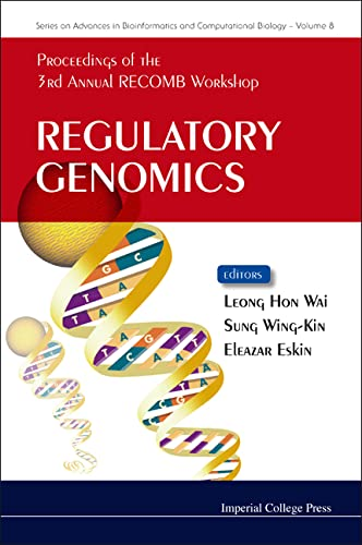 Regulatory Genomics: Proceedings of the 3rd Annual: Leong Hon Wai