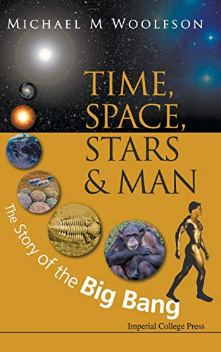 Time, Space, Stars and Man The Story of the Big Bang