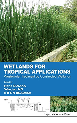 9781848162976: Wetlands for Tropical Applications: Wastewater Treatment by Constructed Wetlands