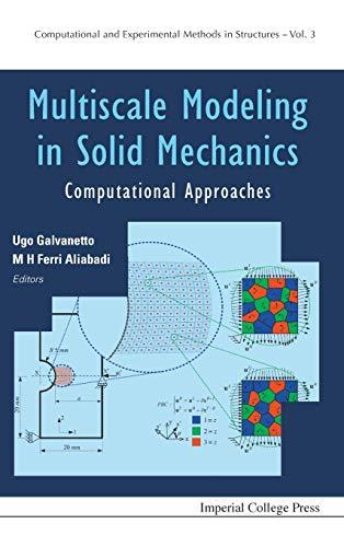 Multiscale Modeling in Solid Mechanics: Computational Approaches: Ugo Galvanetto, Ugo