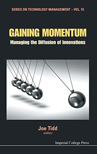 9781848163546: Gaining Momentum: Managing the Diffusion of Innovations (Series on Technology Management - Vol. 15 ) (Volume 15)