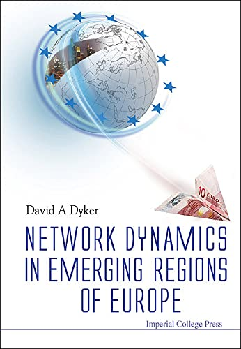 Network Dynamics in Emerging Regions of Europe: Imperial College Press