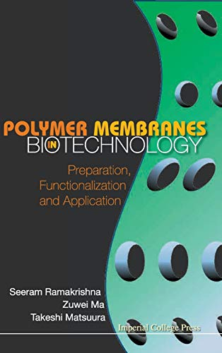 9781848163799: Polymer Membranes in Biotechnology: Preparation, Functionalization and Application
