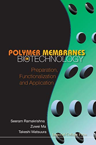 9781848163805: Polymer Membranes in Biotechnology: Preparation, Functionalization and Application