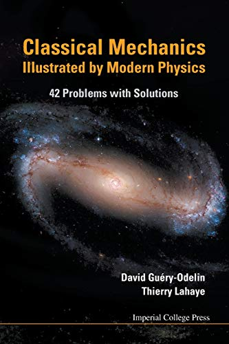 9781848164802: Classical Mechanics Illustrated by Modern Physics: 42 Problems With Solutions