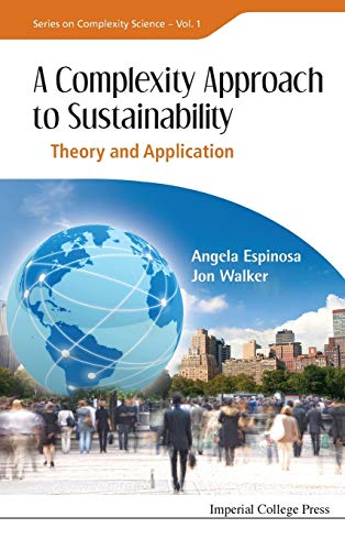 9781848165274: Complexity Approach To Sustainability, A: Theory And Application (Series On Complexity Science)