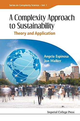9781848165281: COMPLEXITY APPROACH TO SUSTAINABILITY, A: THEORY AND APPLICATION (Series On Complexity Science)