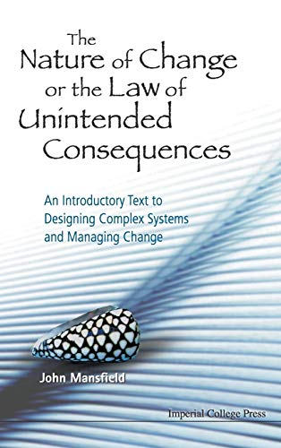 The Nature of Change or the Law of Unintended Consequences: An Introductory Text to Designing ...