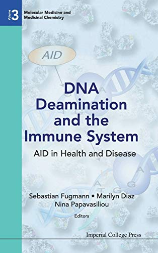 DNA Deamination and the Immune System: Aid in Health and Disease: Sebastian Fugmann
