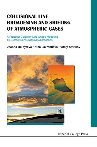 9781848165960: Collisional Line Broadening and Shifting of Atmospheric Gases: A Practical Guide for Line Shape Modeling by Current Semiclassical Approaches