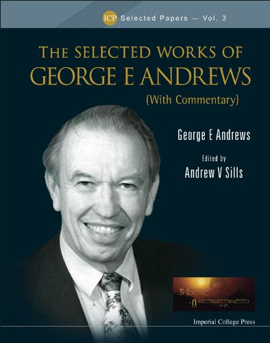 The Selected Works of George E Andrews (With Commentary) (Icp Selected Papers) (1848166664) by George E Andrews