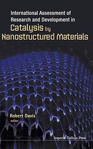 9781848166899: International Assessment of Research and Development in Catalysis by Nanostructured Materials