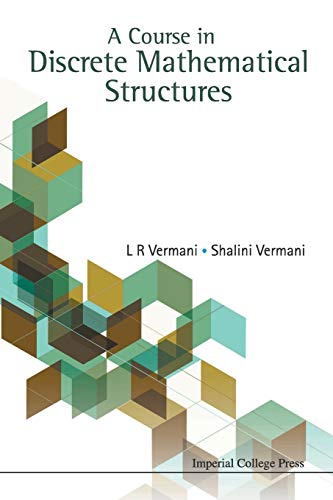 A Course in Discrete Mathematical Structures: Lekh R. Vermani