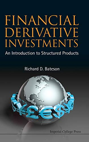 Financial Derivative Investments: An Introduction to Structured Products: Richard D. Bateson