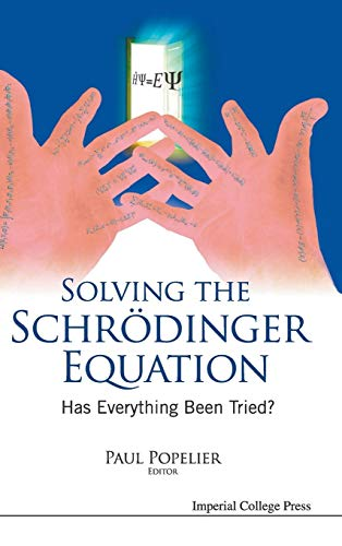 9781848167247: Solving the Schrodinger Equation: Has Everything Been Tried?