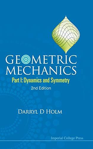 9781848167742: Geometric Mechanics: Dynamics and Symmetry