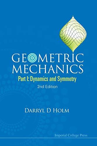 9781848167759: Geometric Mechanics: Dynamics and Symmetry