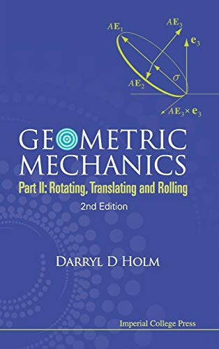 9781848167773: Geometric Mechanics: Rotating, Translating and Rolling