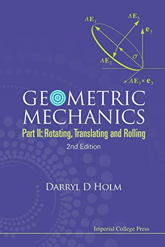 9781848167780: Geometric Mechanics - Part Ii: Rotating, Translating And Rolling (2Nd Edition)