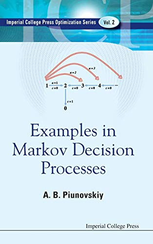 Examples in Markov Decision Processes (Imperial College Press Optimization Series): Piunovskiy, A. ...