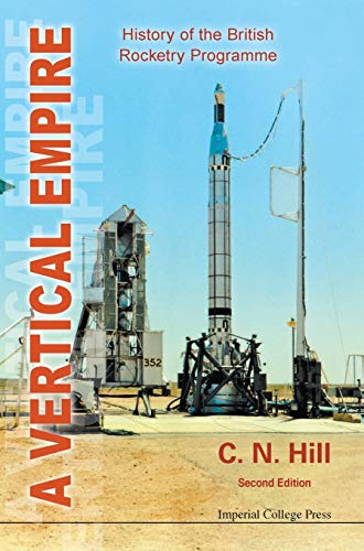 9781848167957: VERTICAL EMPIRE, A: HISTORY OF THE BRITISH ROCKETRY PROGRAMME (SECOND EDITION)