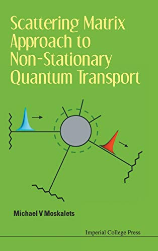 Scattering Matrix Approach to Non-Stationary Quantum Transport: Moskalets, Michael V.