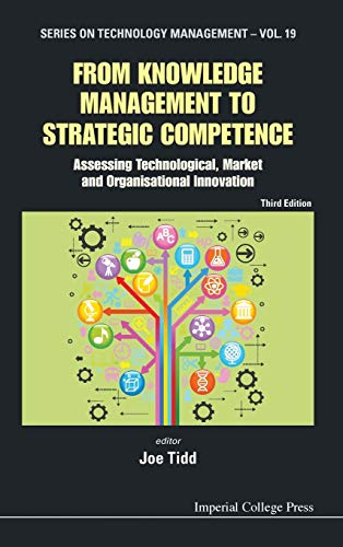 9781848168831: From Knowledge Management To Strategic Competence : Assessing Technological, Market and Organisational Innovation (Series on Technology Management)