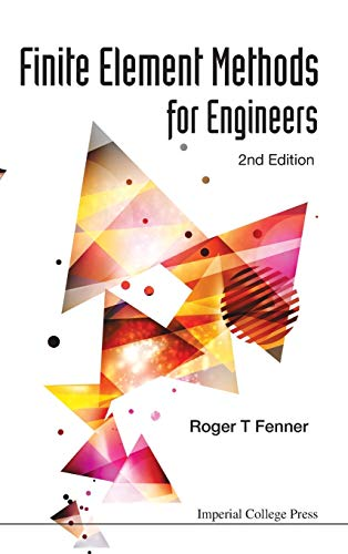 Finite Element Methods For Engineers (2nd Edition): Roger T. Fenner