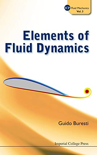 Elements of Fluid Dynamics (ICP Fluid Mechanics): Buresti, Guido