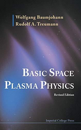 Basic Space Plasma Physics: Baumjohann, Wolfgang