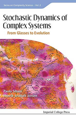 9781848169937: Stochastic Dynamics of Complex Systems: From Glasses to Evolution (Series on Complexity Science)