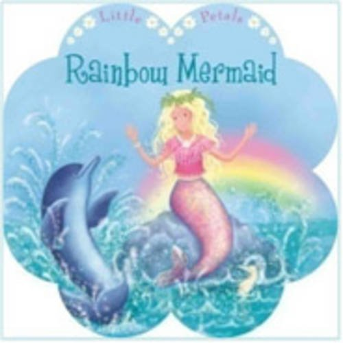 9781848174429: Rainbow Mermaid (Little Petals Board Books)